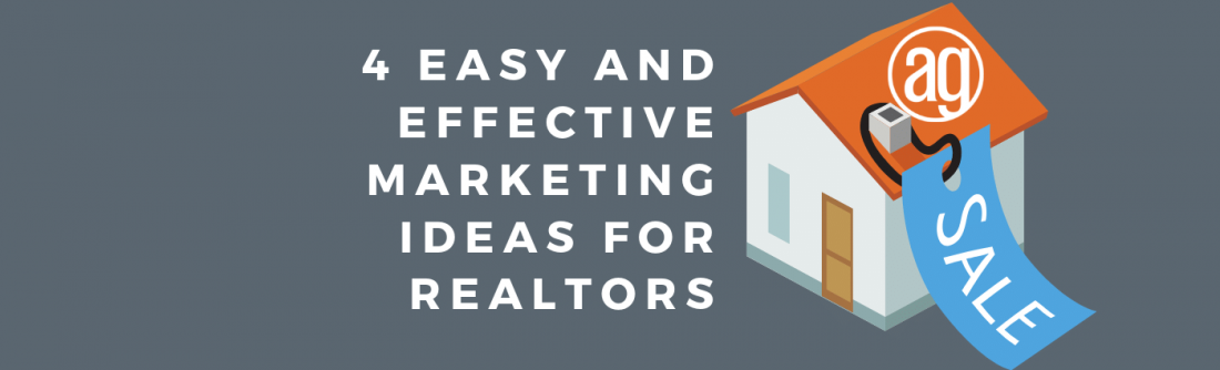 4 Easy and Effective Marketing Ideas for Realtors