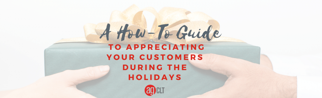 A How-to-Guide to Appreciating Your Customers During the Holidays Charlotte NC