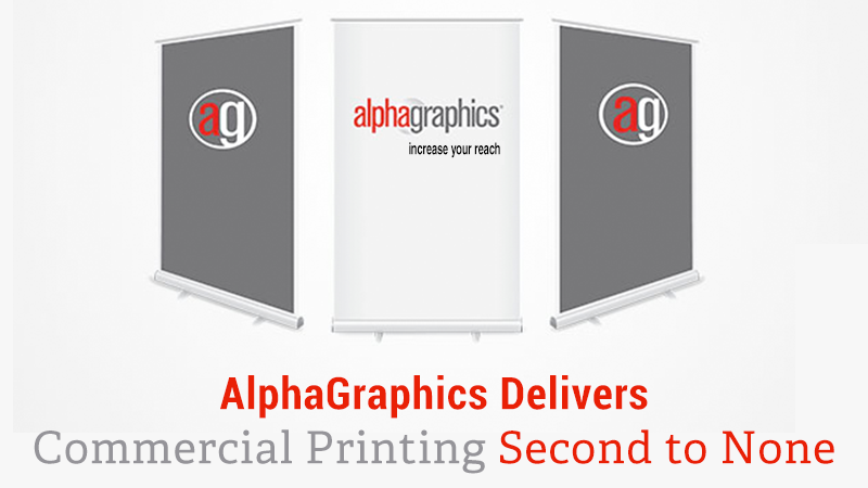 AlphaGraphics Delivers Commercial Printing Second to None