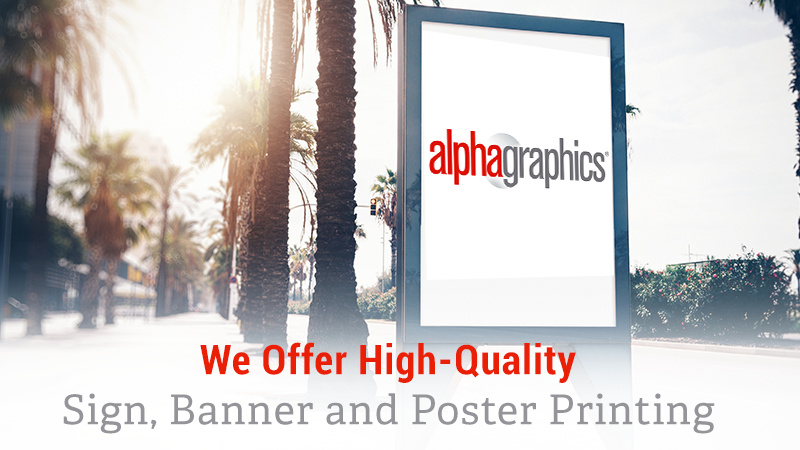 We Offer High Quality Sign Banner And Poster Printing Alphagraphics Chicago North