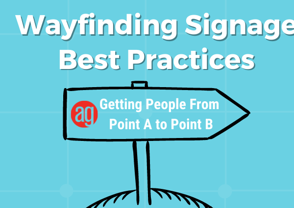 Wayfinding Signage Best Practices - Getting People From Point A to Point B