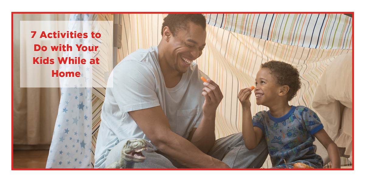 7 Activities to Do with Your Kids While at Home-1