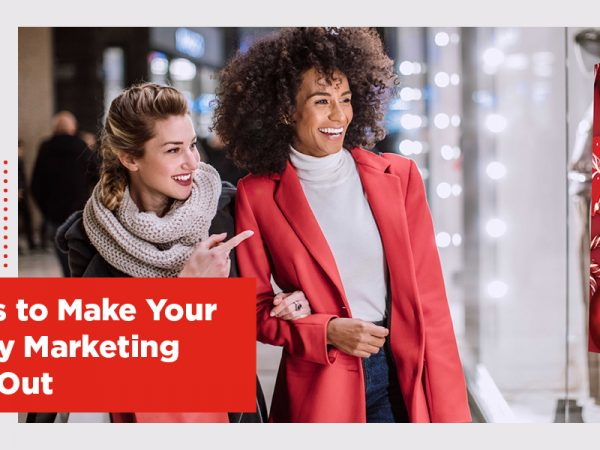 7 Ways to Make Your Holiday Marketing Stand Out